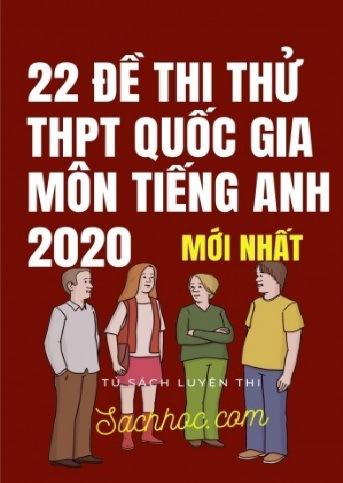 22 de thi thu thpt quoc gia mon tieng anh 2020 moi nhat - 22 Đề thi thử THPT Quốc gia môn Tiếng Anh 2020 mới nhất