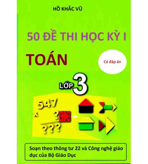 50 de thi hoc ky 1 toan lop 3 moi nhat - 50 đề thi học kỳ 1 Toán lớp 3 mới nhất
