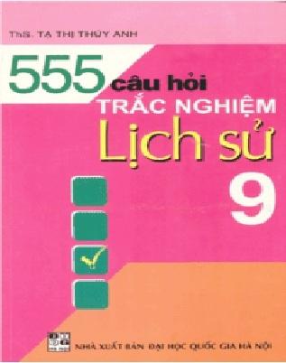 555 cau hoi trac nghiem lich su lop 9 - 555 Câu hỏi trắc nghiệm Lịch sử lớp 9