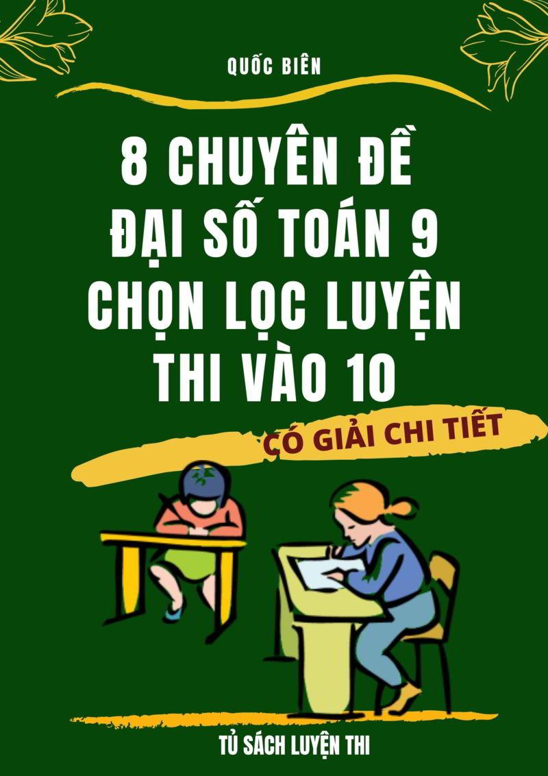 8 chuyen de dai so 9 chon loc luyen thi vao 10 - 8 chuyên đề Đại số 9 chọn lọc luyện thi vào 10