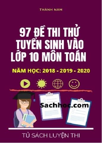97 de thi thu tuyen sinh vao lop 10 mon toan nam hoc 2018 2019 2020 - 97 Đề thi thử tuyển sinh vào lớp 10 môn Toán năm học 2018-2019-2020