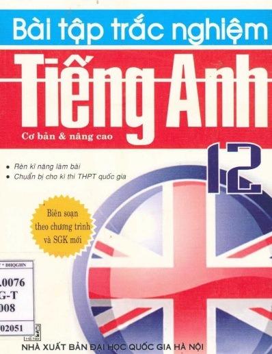 bai tap trac nghiem tieng anh 12 co ban va nang cao - Bài tập trắc nghiệm Tiếng Anh 12 cơ bản và nâng cao